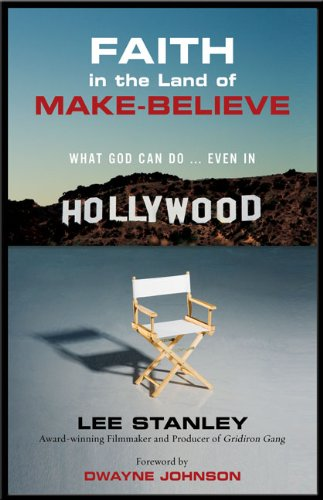 Faith in the Land of Make-Believe: What God Can Do ... Even in Hollywood 9780310325451