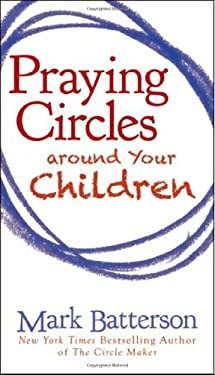 Praying Circles Around Your Children 9780310325505