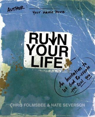 Ruin Your Life: An Invitation to Let God Re-Create the Real You 9780310325628