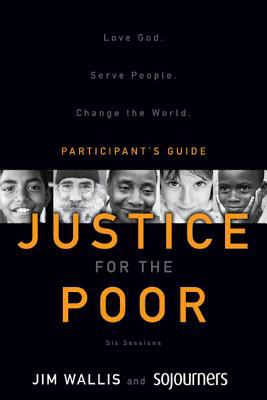 Justice for the Poor: Love God. Serve People. Change the World. 9780310327875