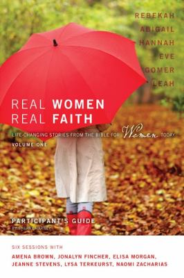 Real Women, Real Faith: Volume 1: Life-Changing Stories from the Bible for Women Today 9780310327981