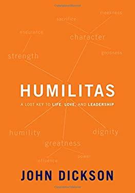 Humilitas: A Lost Key to Life, Love, and Leadership 9780310328629
