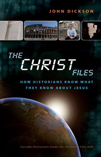 The Christ Files: How Historians Know What They Know about Jesus 9780310328698