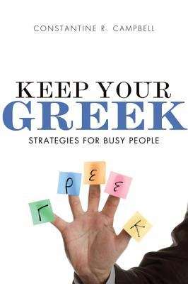 Keep Your Greek: Strategies for Busy People 9780310329077