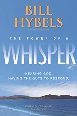 The Power of a Whisper: Hearing God, Having the Guts to Respond: Four Sessions 9780310329480
