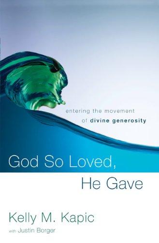God So Loved, He Gave: Entering the Movement of Divine Generosity