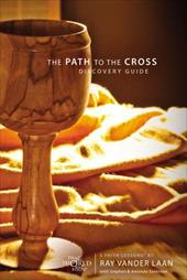 The Path to the Cross Discovery Guide: Five Faith Lessons