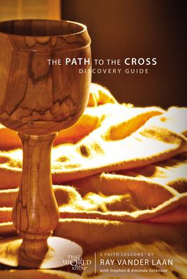 The Path to the Cross Discovery Guide: Five Faith Lessons 9780310329855