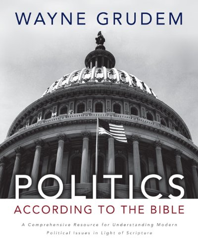Politics - According to the Bible: A Comprehensive Resource for Understanding Modern Political Issues in Light of Scripture 9780310330295