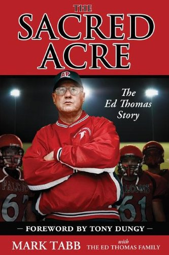 The Sacred Acre: The Ed Thomas Story 9780310332190