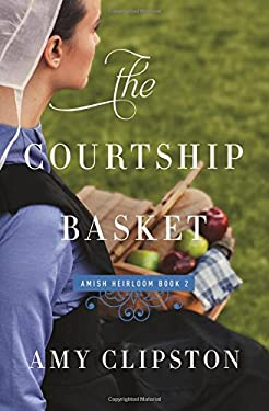 The Courtship Basket (An Amish Heirloom Novel)