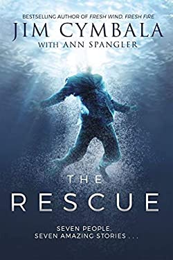 The Rescue: Seven People, Seven Amazing Stories