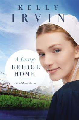 A Long Bridge Home (Amish of Big Sky Country)