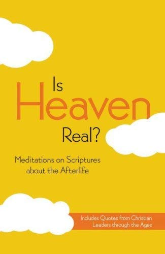 Is Heaven Real?: Meditations on Scriptures about the Afterlife 9780310443469