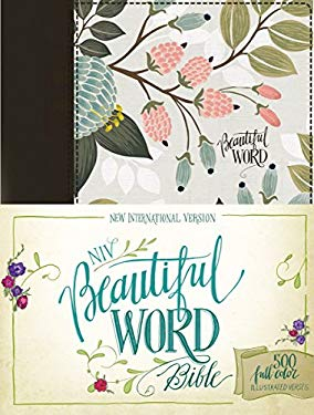 NIV, Beautiful Word Bible, Cloth over Board, Multi-color Floral Cloth: 500 Full-Color Illustrated Verses