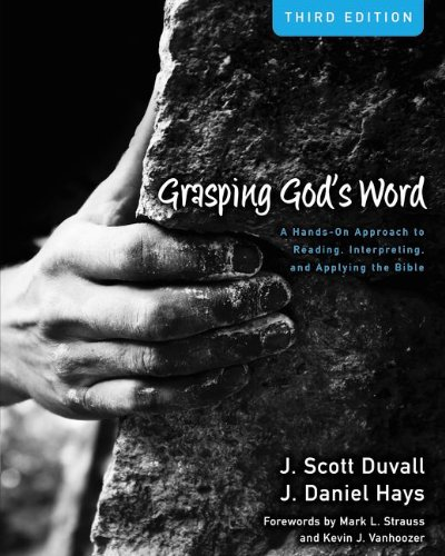 Grasping God's Word: A Hands-On Approach to Reading, Interpreting, and Applying the Bible 9780310492573
