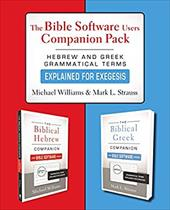 The Bible Software Users Companion Pack: Hebrew and Greek Grammatical Terms Explained for Exegesis 26478546