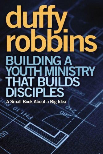 Building a Youth Ministry That Builds Disciples: A Small Book about a Big Idea 9780310670308