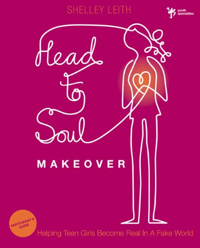 Head-To-Soul Makeover: Helping Teen Girls Become Real in a Fake World 9780310670421