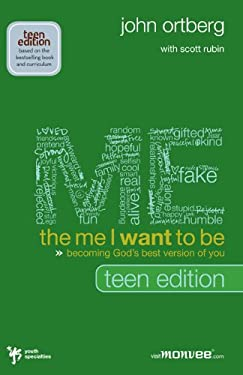 The Me I Want to Be, Teen Edition: Becoming God's Best Version of You 9780310671121