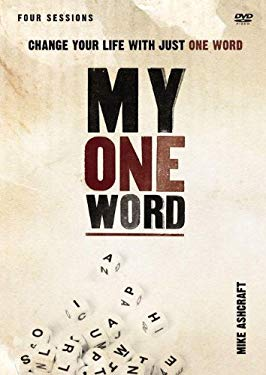 My One Word: A DVD Study: Change Your Life with Just One Word