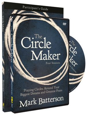The Circle Maker Participant's Guide with DVD: Praying Circles Around Your Biggest Dreams and Greatest Fears 9780310684329