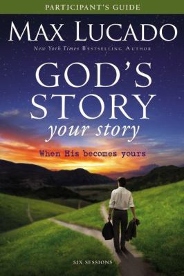God's Story, Your Story: When His Becomes Yours [With God's Story, Your Story Participant's Guide] 9780310684336