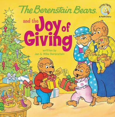 The Berenstain Bears and the Joy of Giving 9780310712558
