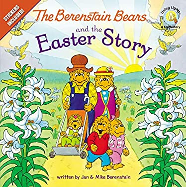 Berenstain Bears and the Easter Story: Berenstain Bears/Living Lights 9780310720874