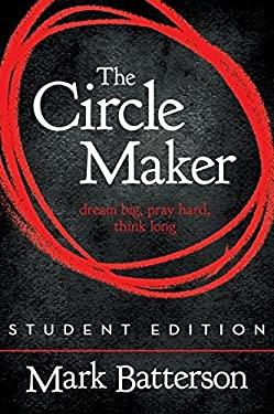The Circle Maker, Student Edition: Dream Big. Pray Hard. Think Long. 9780310725138