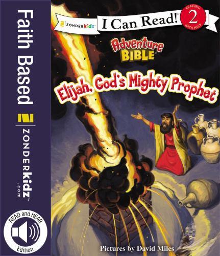 Elijah, God's Mighty Prophet (I Can Read! / Adventure Bible)