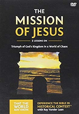 The Mission of Jesus: A DVD Study: Triumph of God's Kingdom in a World in Chaos