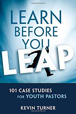 Learn Before You Leap: 101 Case Studies for Youth Pastors 9780310890294
