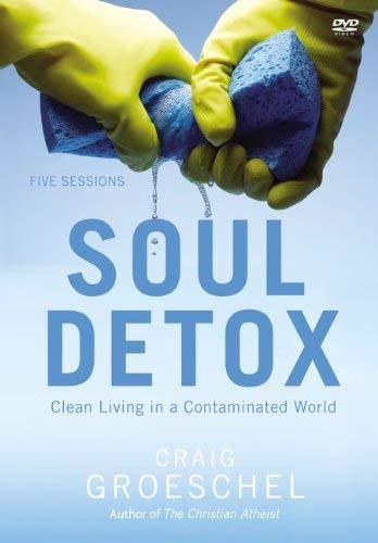 Soul Detox: Clean Living in a Contaminated World: Five Sessions 9780310894919