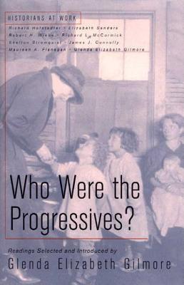 Who Were the Progressives? 9780312294366