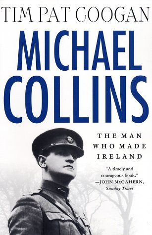 Michael Collins: The Man Who Made Ireland 9780312295110