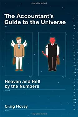 The Accountant's Guide to the Universe: Heaven and Hell by the Numbers 9780312376246