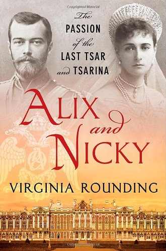 Alix and Nicky: The Passion of the Last Tsar and Tsarina 9780312381004
