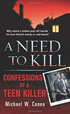 A Need to Kill: Confessions of a Teen Killer 9780312381547