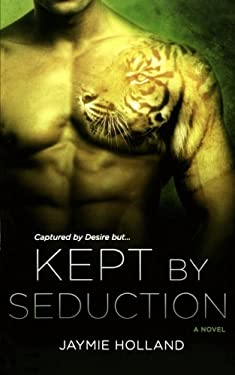 Kept by Seduction 9780312386641