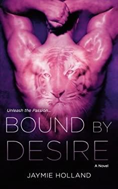 Bound by Desire 9780312386658