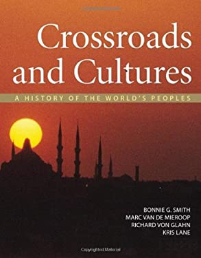 Crossroads and Cultures: A History of the World's Peoples 9780312410179