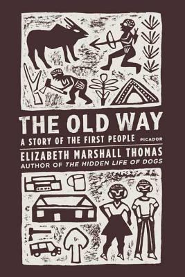 The Old Way: A Story of the First People 9780312427283