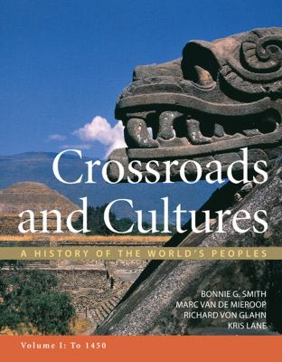 Crossroads and Cultures, Volume I: To 1450: A History of the World's Peoples 9780312442132