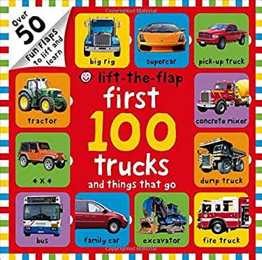 First 100 Trucks and Things That Go Lift-The-Flap
