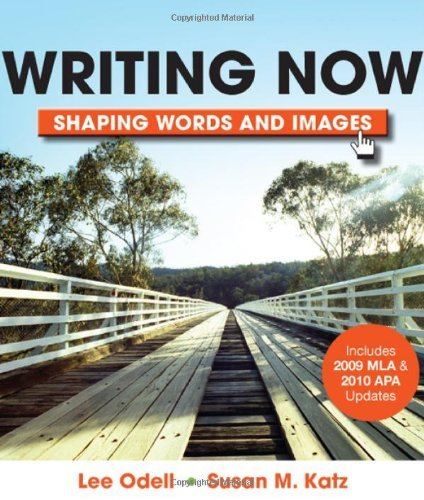 Writing Now with 2009 MLA and 2010 APA Updates & Shaping Words and Images 9780312542627