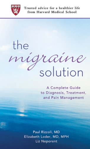 The Migraine Solution: A Complete Guide to Diagnosis, Treatment, and Pain Management 9780312553319