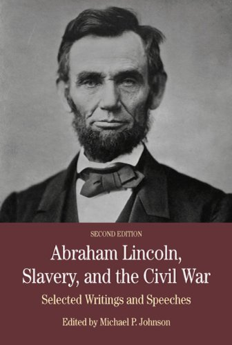 Abraham Lincoln, Slavery, and the Civil War: Selected Writings and Speeches - 2nd Edition