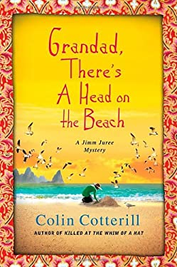 Grandad, There's a Head on the Beach: A Jimm Juree Mystery - Cotterill, Colin / Cotterill
