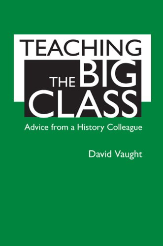 Teaching the Big Class: Advice from a History Colleague 9780312571450
